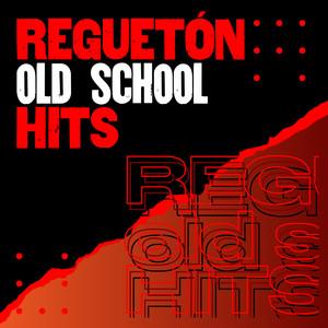 Reguetón Old School Hits