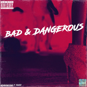 Bad and Dangerous