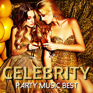 Celebrity -Party Music Best-