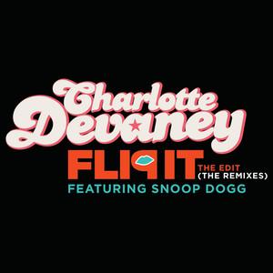 Flip It (The Edit) [The Remixes]
