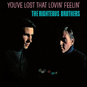 You've Lost That Lovin' Feelin' - Single Version by The Righteous Brothers