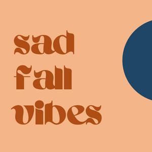 Sad Fall Vibes