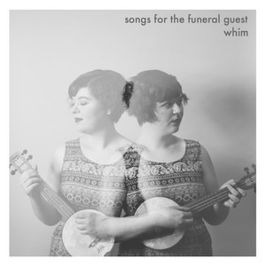 Songs for the Funeral Guest - Whim
