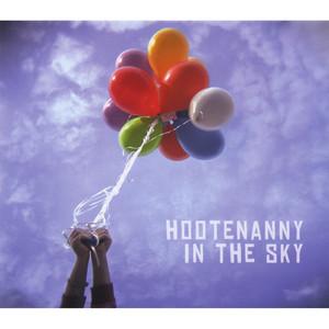 Hootenanny In The Sky