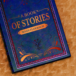 A Book of Stories - Noah Floersch