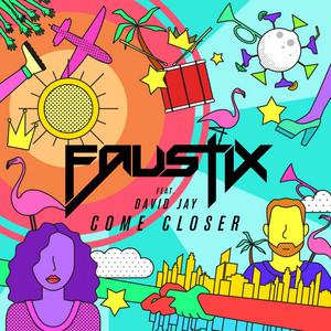 Faustix feat. David Jay - Come Closer