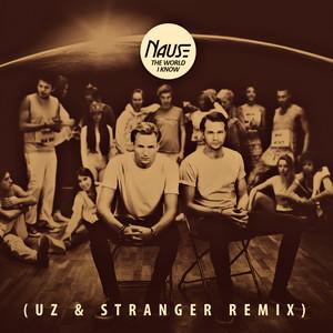 The World I Know (UZ & Stranger Remix)