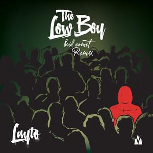 The Low Boy (Kid Comet Remix)