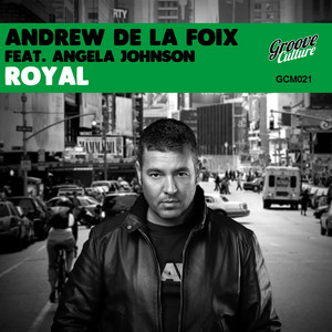Andrew De La Foix ft Angela Johnson – Royal (Studio Acapella)
