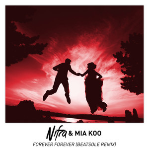 Forever Forever - Beatsole Remix by Nifra, Mia Koo, Beatsole