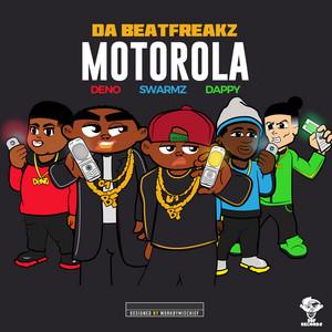 Motorola (feat. Swarmz, Deno & Dappy)