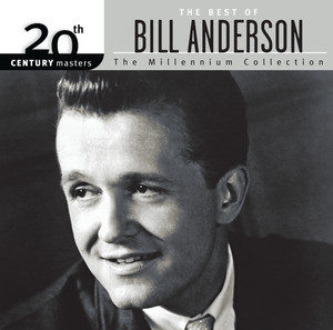 The Best Of Bill Anderson 20th Century Masters The Millennium Collection album