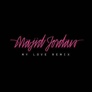 My Love (feat. Drake) [Remix]
