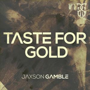 Taste For Gold
