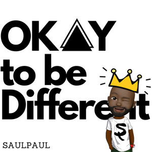 Okay to Be Different by SaulPaul