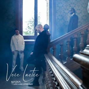 Voie Lactée (feat. Lefa & Lord Esperanza)