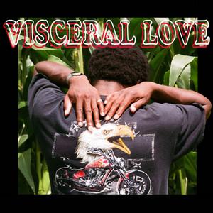 VISCERAL LOVE