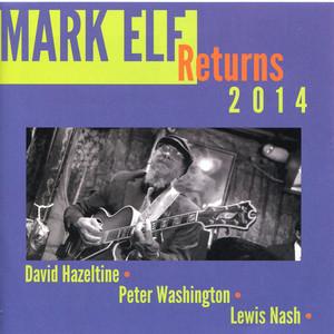 Mark Elf Returns 2014 album