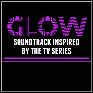 Glow: Soundtrack Inspired by the TV Series album