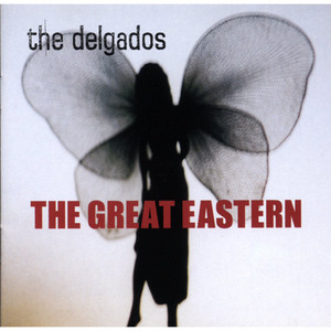 The Delgados  The Great Eastern :Replay