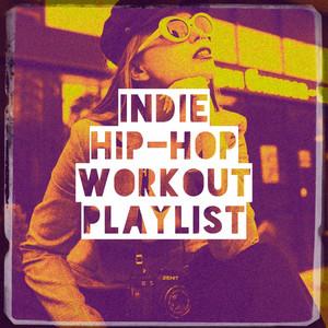 Indie Hip-Hop Workout Playlist album