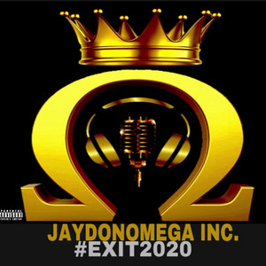 Jaydonomega INC. #Exit2020