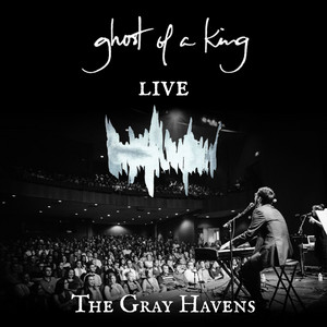 Ghost of a King (Live)