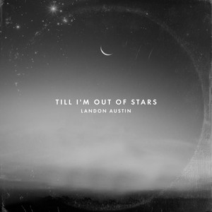 Till I'm Out of Stars (Acoustic)