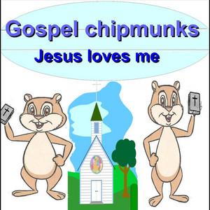 Jesus Loves Me (Chipmunks) by Gospel Chipmunks