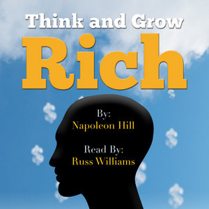 Think and Grow Rich - Read by Russ Williams Audiobook