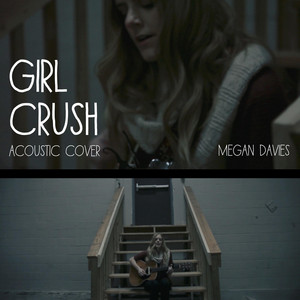 Girl Crush (Acoustic Cover)