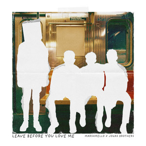 Marshmello, Jonas Brothers - Leave Before You Love Me (with Jonas Brothers) Mp3 Download