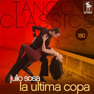 Tango Classics 180: La Ultima Copa - Julio Sosa