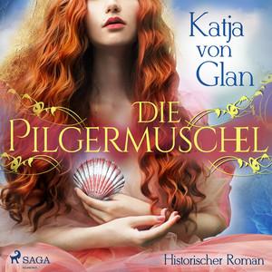 Die Pilgermuschel (Historischer Roman) Audiobook