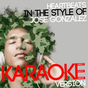 Heartbeats (In the Style of Jose Gonzalez) [Karaoke Version] by Ameritz Digital Karaoke