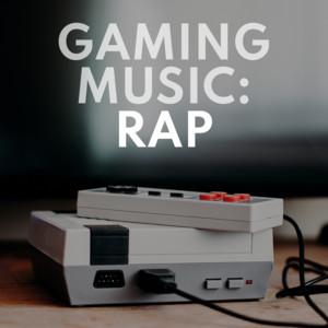 Gaming Music: Rap