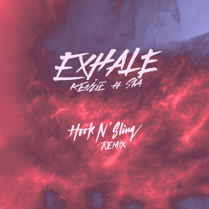 EXHALE (feat. Sia) [Hook N Sling Remix]