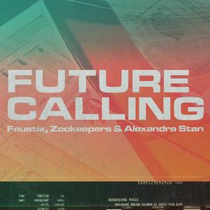 Faustix, Zookeepers, Alexandra Stan - Future Calling