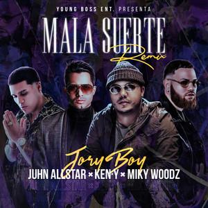 Mala Suerte (Remix) [feat. Ken-Y]