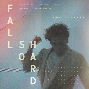 Christopher - Fall So Hard