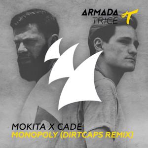 Monopoly (Mokita X Cade) [Dirtcaps Remixes]