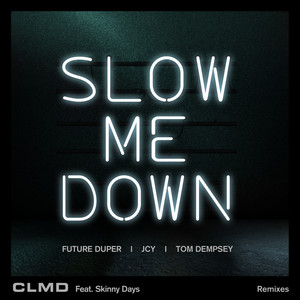 Slow Me Down (feat. Skinny Days) [Remixes]