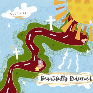 Olly Kiff - Beautifully Redeemed
