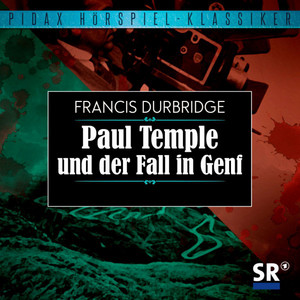 Paul Temple und der Fall in Genf Audiobook