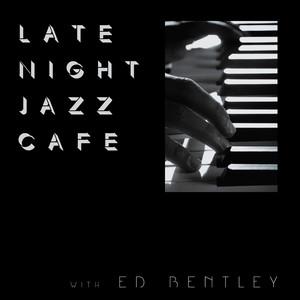 Late Night Jazz Café with Ed Bentley album