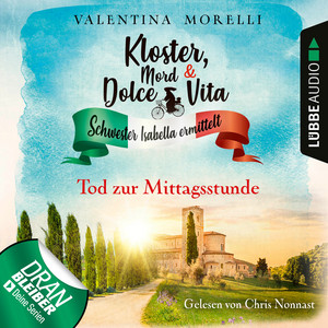 Tod zur Mittagsstunde - Kloster, Mord und Dolce Vita - Schwester Isabella ermittelt, Folge 1 (Ungekürzt) Hörbuch kostenlos