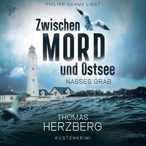 Nasses Grab (Zwischen Mord und Ostsee, Küstenkrimi 1) Audiobook