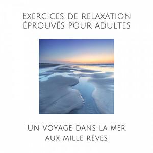 Exercices de relaxation éprouvés pour adultes (Un voyage dans la mer aux mille rêves) Audiobook