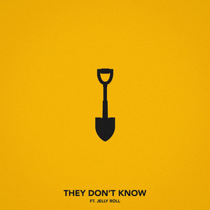 They Don't Know (feat. Jelly Roll)