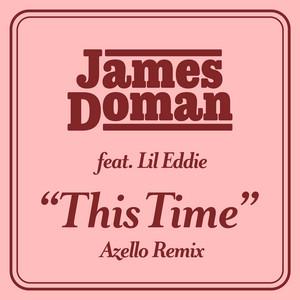 This Time (feat. Lil Eddie) [Azello Remix]